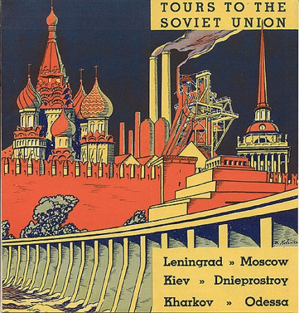 Yours to the Soviet Union - Leningrad - Moscow - Kiev - Dneprostroy - Odessa. Советская реклама